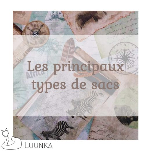 luunka-sac-accessoire-marque-francaise-made-in-france-blog-article-02-les-principaux-types-de-sacs