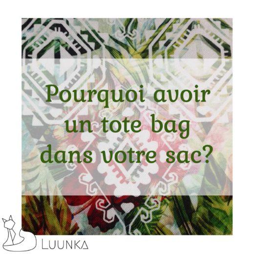 luunka-sac-accessoire-marque-francaise-made-in-france-blog-article-04-pourquoi-avoir-un-tote-bag-dans-votre-sac
