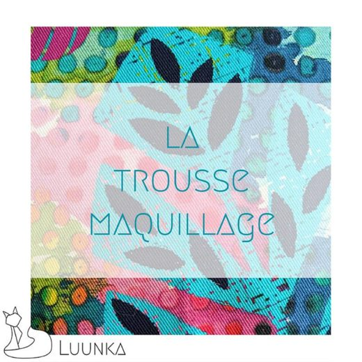 blog-mode-luunka-trousse-maquillage