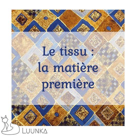 blog-article-mode-09-tissu-matiere-premiere-made-in-france-sac-accessoire-luunka