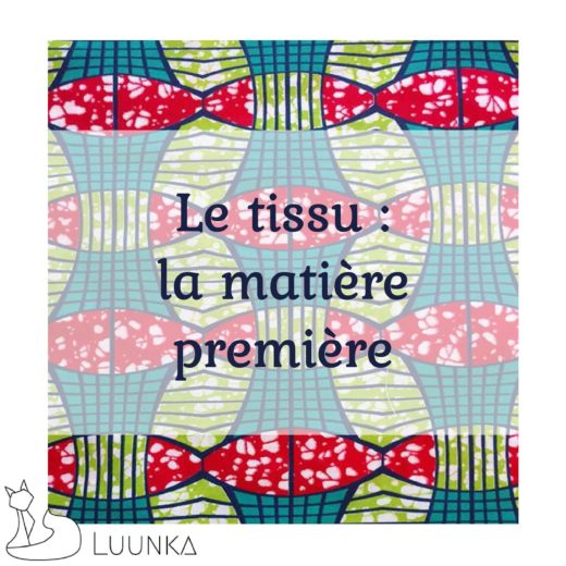 luunka-sac-accessoire-marque-francaise-made-in-france-blog-article-09-tissu-matiere-premiere