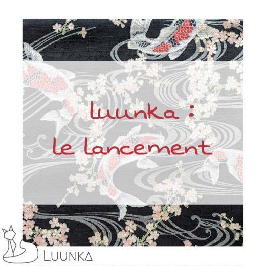 luunka-les-coulisses-le-lancement