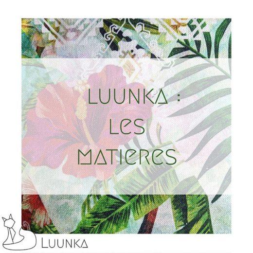 coulisses-marque-luunka-matieres