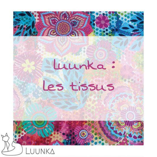 luunka-les-coulisses-les-tissus