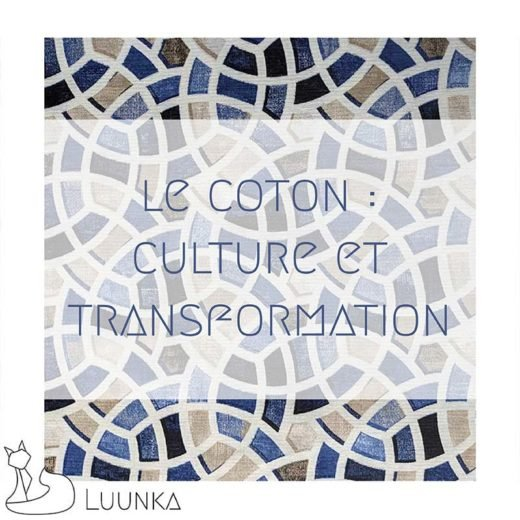 blog-mode-luunka-coton-culture-transformation