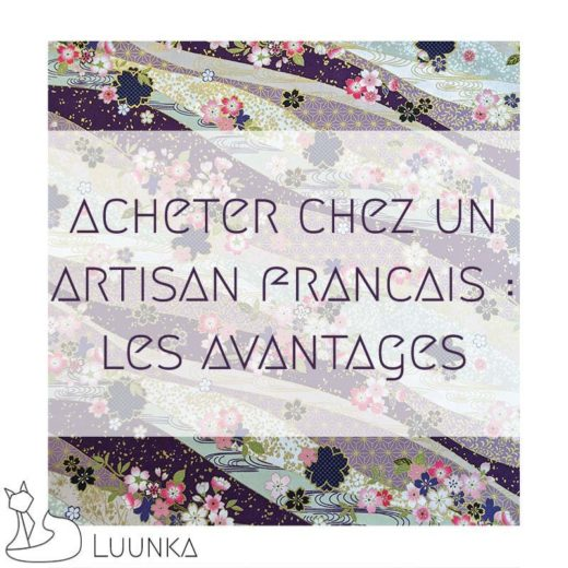 blog-mode-luunka-avantages-acheter-artisan-francais