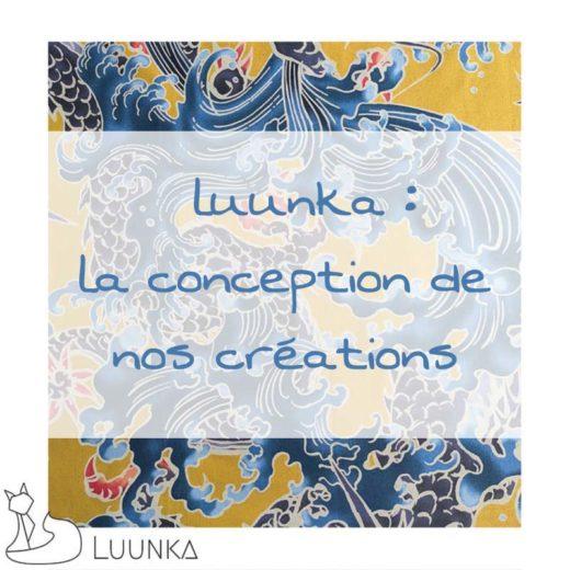 luunka-les-coulisses-la-conception-de-nos-creations
