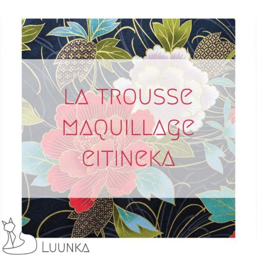 coulisses-marque-luunka-collection-eitineka-trousse-maquillage