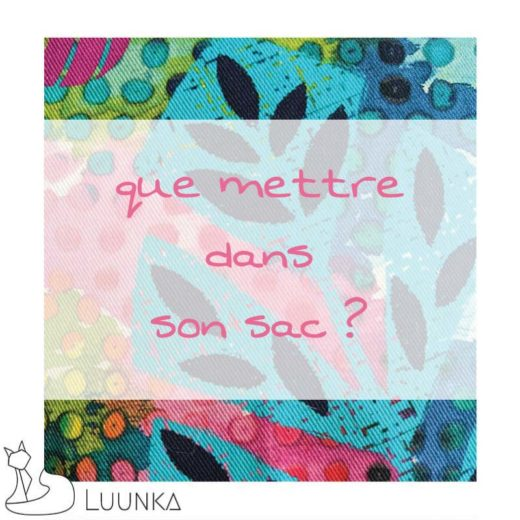 luunka-le-blog-que-mettre-dans-son-sac