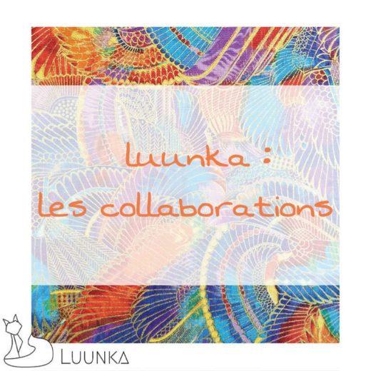 luunka-les-coulisses-les-collaborations